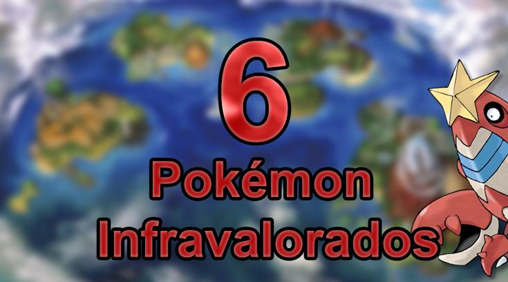 Sección Competitiva #11 – 6 Pokémon Infravalorados