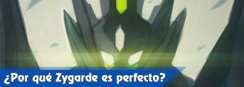¿Por qué Zygarde es perfecto?